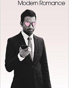 Aziz Ansari: Modern Romance(Review)